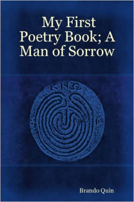My First Poetry Book; A Man of Sorrow