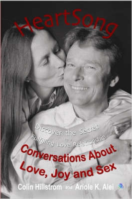 HeartSong: Conversations About Love, Joy and Sex - Discover the Secret to a Fulfilling Love Relationship