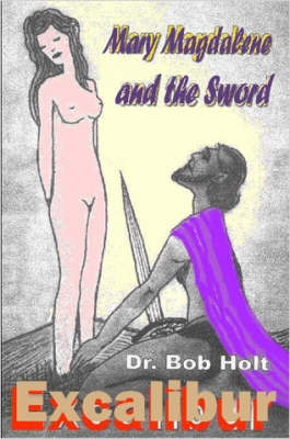 Mary Magdalene and the Sword Excalibur