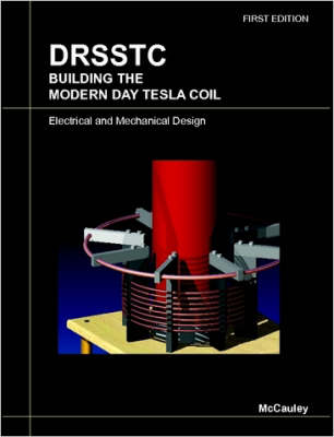 DRSSTC : Building the Modern Day Tesla Coil