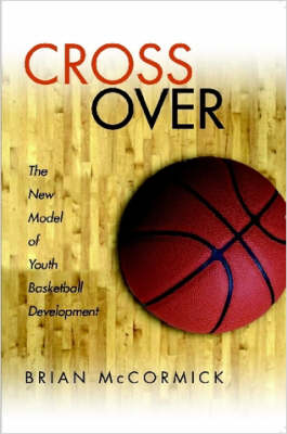 Cross Over The New Model of Youth Basketball Development