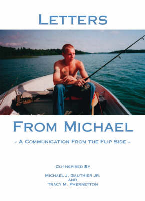 Letters From Michael: A Communication From the Flip Side