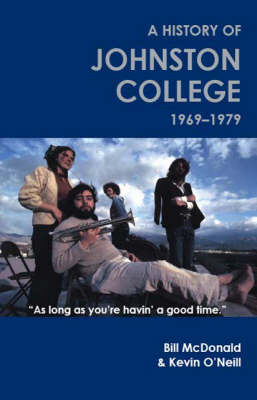 As Long as You're Havin' a Good Time: A History of Johnston College,1969-1979