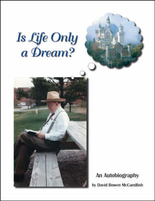Is Life Only a Dream?: An Autobiography