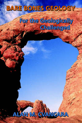 Bare Bones Geology: For the Geologically Challenged