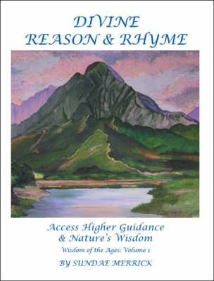 Divine Reason and Rhyme: Access Higher Guidance and Nature's Wisdom