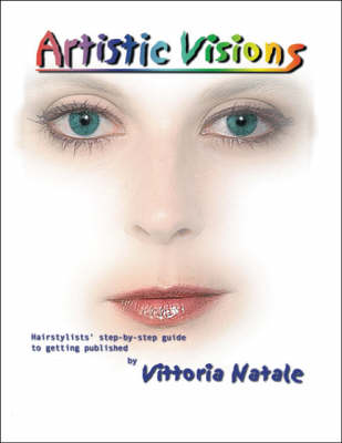 Artistic Visions: Hairstylists' Step-by-step Guide to Getting Published