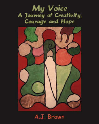 My Voice: A Journey of Creativity, Courage and Hope