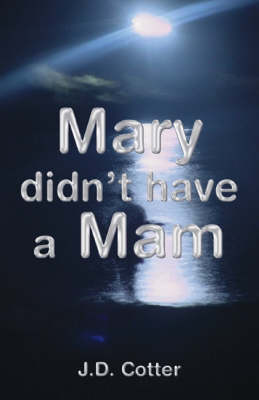 Mary Didn't Have a Mam