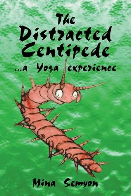 The Distracted Centipede: A Yoga Experience