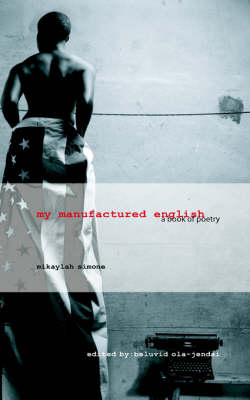 My Manufactured English: A Book of Poetry