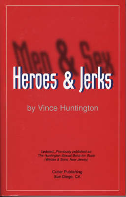 Men and Sex, Heroes and Jerks