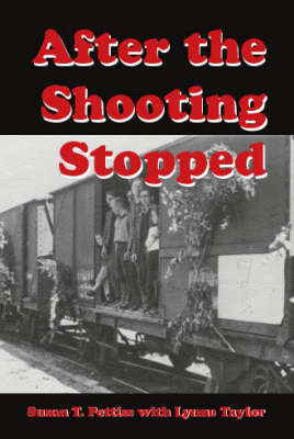 After the Shooting Stopped: The Memoir of an UNRRA Welfare Worker, Germany 1945-1947