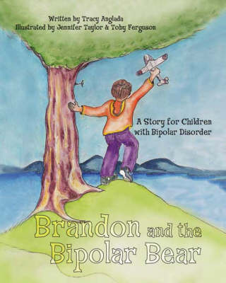 Brandon and the Bipolar Bear: A Story for Children with Bipolar Disorder