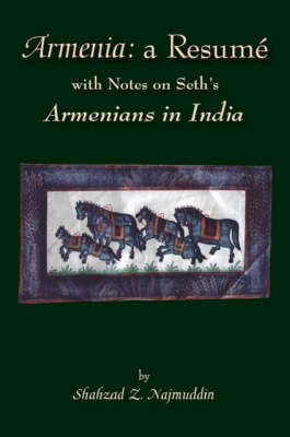 """Armenia: A Resume with Notes on Seth's """"Armenians in India"""""""