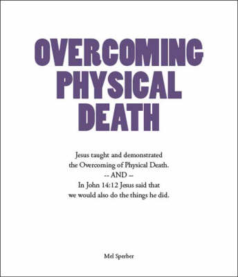 Overcoming Physical Death
