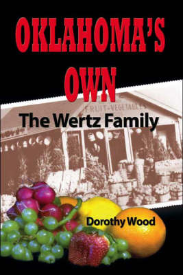 Oklahoma's Own: The Wertz Family
