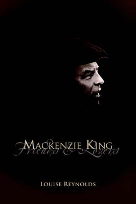 Mackenzie King: Friends & Lovers