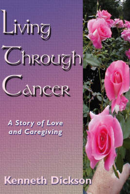 Living Through Cancer: A Story of Love and Caregiving: AND Workbook