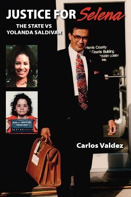 Justice for Selena -The State Versus Yolanda Saldivar