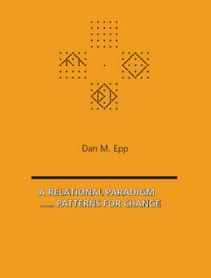 A Relational Paradigm: Patterns for Change