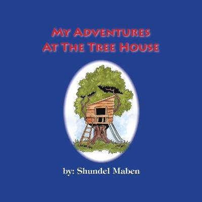 My Adventures at the Tree House
