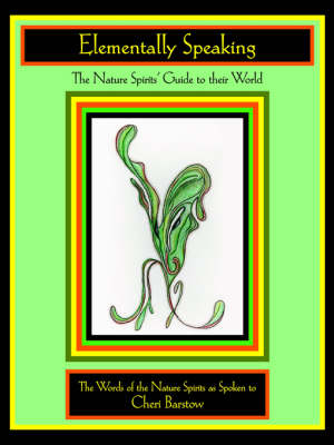 Elementally Speaking: The Nature Spirits' Guide to Their World
