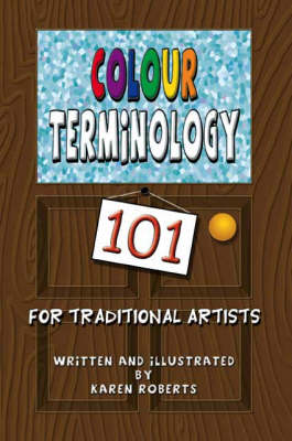 Colour Terminology 101 for Traditional Artists