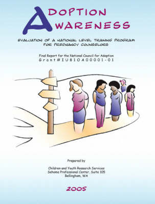 Adoption Awareness: Evaluation of a National Level Training Program for Pregnancy Counselors