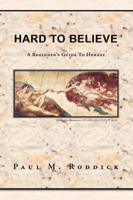 Hard to Believe: A Beginner's Guide to Heresy