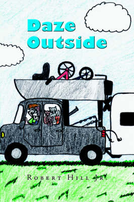 Daze Outside: The Misadventures and Musings of an Outdoorsman Extraordinaire