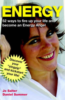 Energy: 52 Ways to Fire Up Your Life and Become an Energy Angel