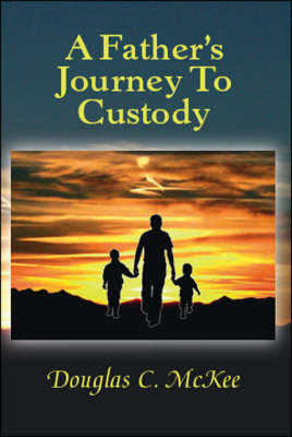 A Father's Journey to Custody