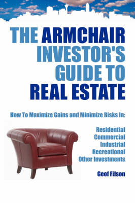 The Armchair Investor's Guide to Real Estate