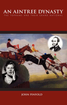 An Aintree Dynasty: The Tophams and Their Grand National