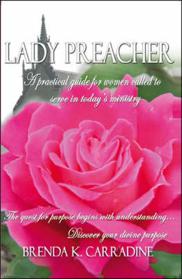 Lady Preacher: A Practical Guide for Women Called to Serve in Today's Ministry
