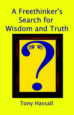 A Freethinker's Search for Wisdom and Truth