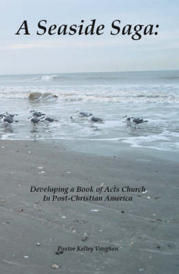 A Seaside Saga: Developing a Book of Acts - Church in Post-Christian America