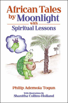African Tales by Moonlight: With Spiritual Lessons