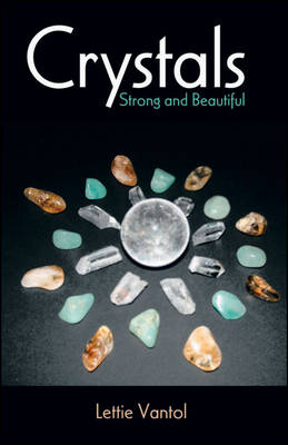 Crystals: Strong and Beautiful