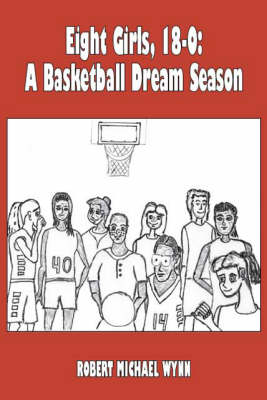 Eight Girls, 18-0: A Basketball Dream Season