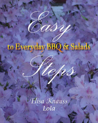 Easy Steps to Everyday BBQ and Salads