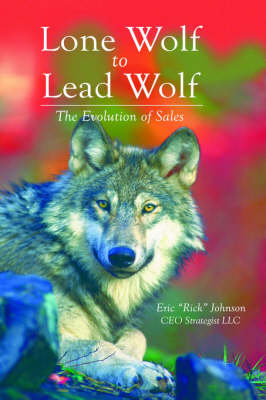 Lone Wolf to Lead Wolf: The Evolution of Sales