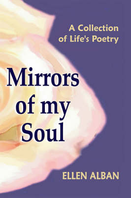 Mirrors of My Soul: A Collection of Life's Poetry