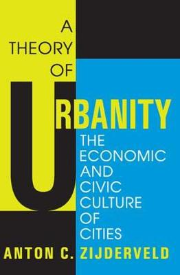 A Theory of Urbanity: The Economic and Civic Culture of Cities