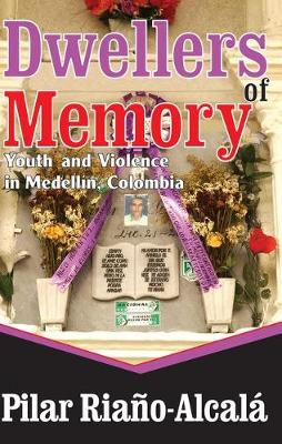 Dwellers of Memory: Youth and Violence in Medellin, Colombia