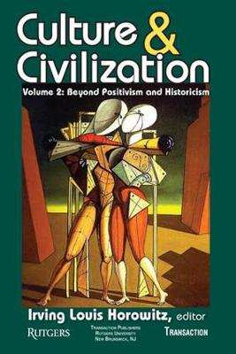 Culture and Civilization: v. 2: Culture and Civilization                                                                                                                                                                       Beyond Positivism and Historicis