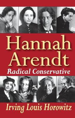 Hannah Arendt: Radical Conservative
