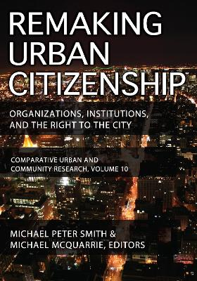 Remaking Urban Citizenship: Organizations, Institutions, and the Right to the City