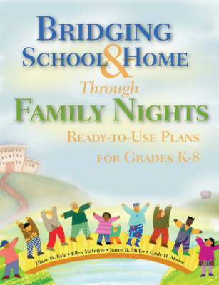 Bridging School and Home Through Family Nights: Ready-to-Use Plans for Grades K-8